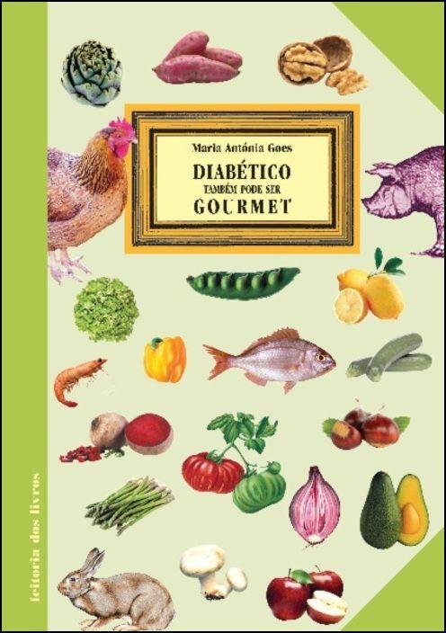Diabético Também Pode Ser Gourmet