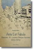 Acta Est Fabula - Memórias III - Lourenço Marques Revisited (1955-1976)