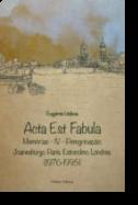 Acta Est Fabula - Memórias IV - Peregrinação: Joanesburgo, Paris, Estocolmo, Londres (1977-1955)