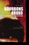 Bourbons e Bruxo: crime bárbaro e inédito em Portugal