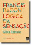 Francis Bacon - Lógica da Sensação