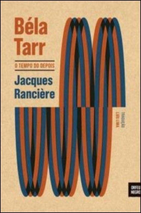 Béla Tarr - O Tempo do Depois