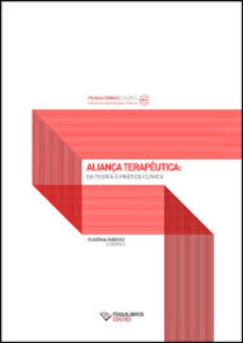Aliança Terapêutica: da teoria à prática clínica