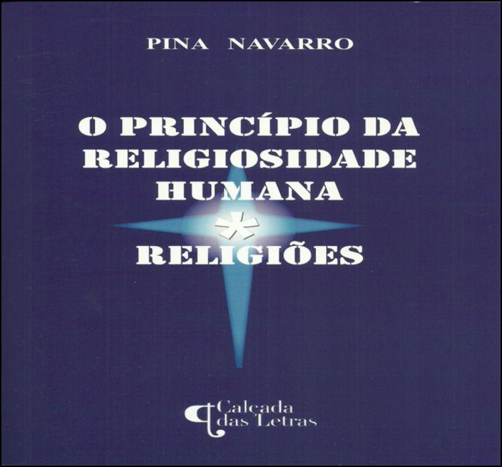 O Princípio da Religiosidade Humana * Religiões
