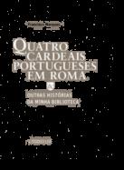 Quatro Cardeais Portugueses em Roma & Outras Histórias da minha Biblioteca