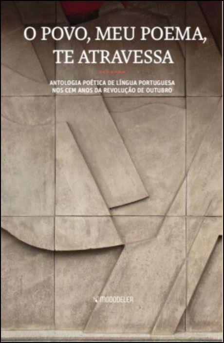 O Povo, Meu Poema, Te Atravessa: antologia poética de literatura portuguesa nos cem anos da Revolução de Outubro