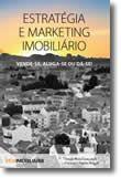 Estratégia e Marketing Imobiliário - Vende-se, aluga-se ou dá-se!