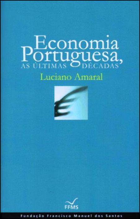 Economia Portuguesa - As Últimas Décadas