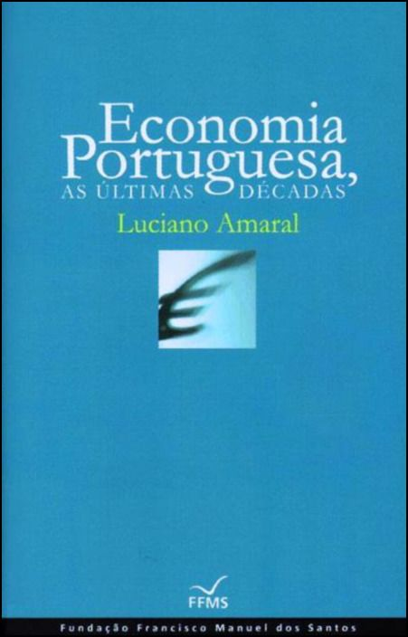 Economia Portuguesa - As Últimas Décadas (Cartonado)