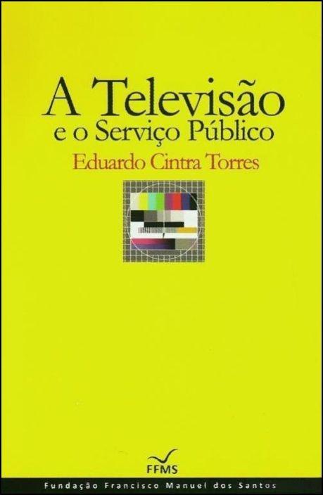 A Televisão e o Serviço Público (Cartonado)