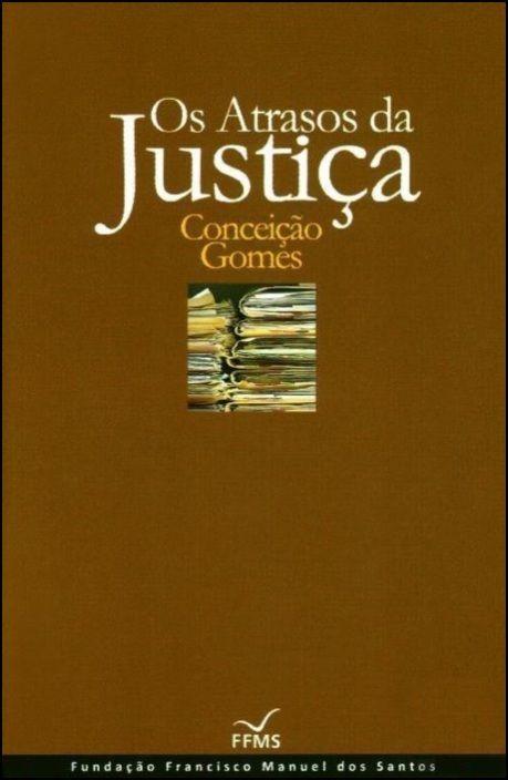 Os Atrasos da Justiça (Cartonado)