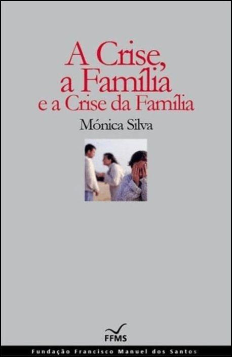 A Crise, a Família e a Crise da Família