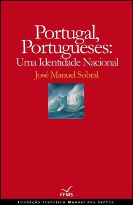 Portugal, Portugueses: Uma Identidade Nacional