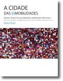 A Cidade das (i)Mobilidades Manual Técnico de Acessibilidade e Mobilidade para T