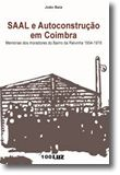 Saal e Autoconstrução em Coimbra - Memória dos Moradores do Bairro da Relvinha 1954 - 1976