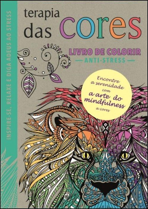 Terapia das Cores - Livro de Colorir Anti-Stress