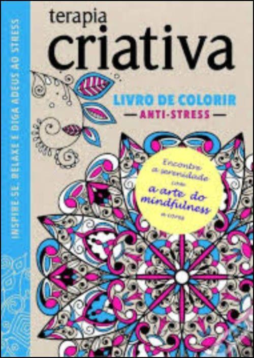 Terapia Criativa - Livro de Colorir Anti-Stress