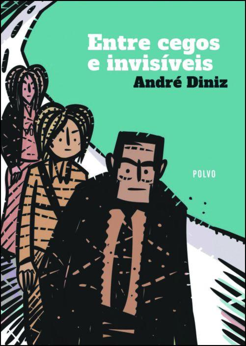 Entre Cegos e Invisíveis