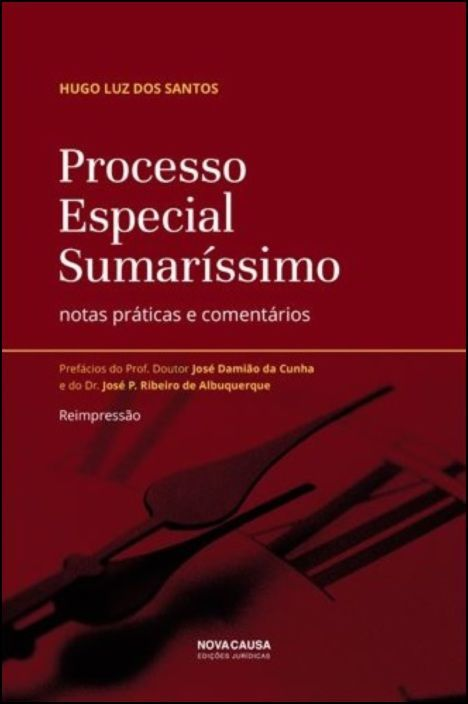 Processo Especial Sumaríssimo - Notas práticas e comentários