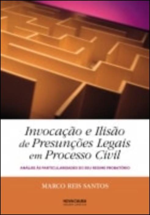 Invocação e Ilisão de Presunções Legais em Processo Civil