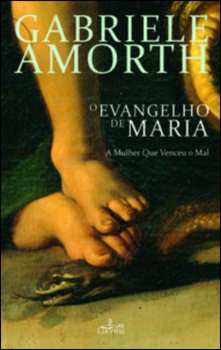 O Evangelho de Maria a Mulher que Derrotou o Mal: a mulher que derrotou o mal