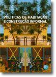 Políticas de Habitação e Construção Informal