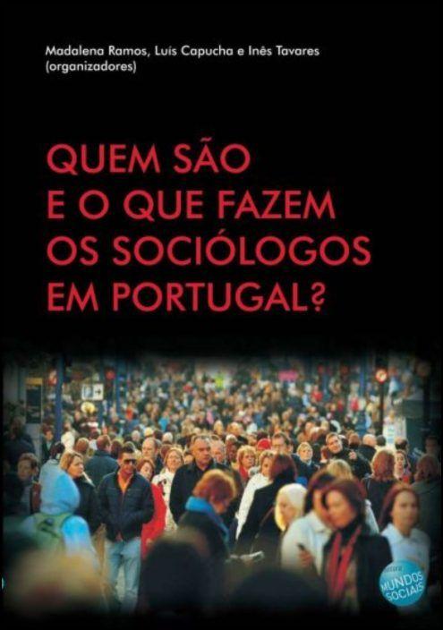 Quem São e o Que Fazem os Sociólogos em Portugal?