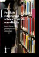 Práticas e Discursos sobre Currículo e Avaliação
