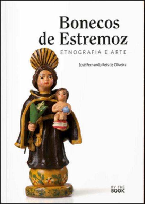 Bonecos de Estremoz: Etnografia e Arte