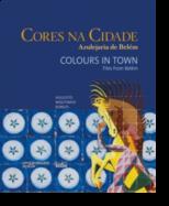 Cores na Cidade: azulejaria de Belém / Colours in Town: tiles from Belém