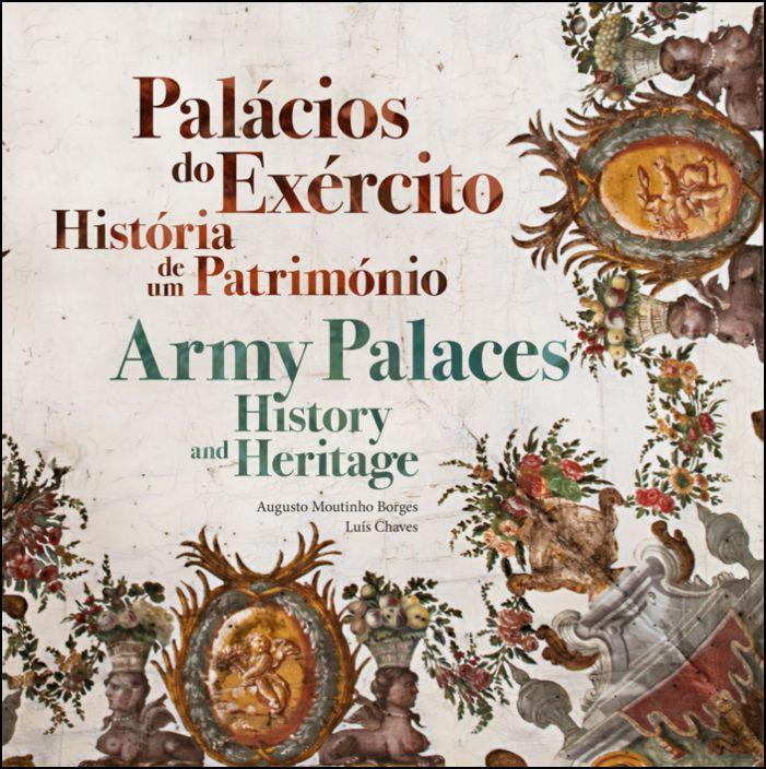 Palácios do Exército: história de um património/Army Palaces: history and heritage