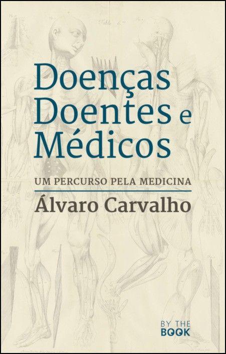 Doenças, Doentes e Médicos: um percurso pela Medicina