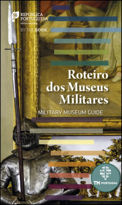 Roteiro dos Museus Militares/Military Museum Guide