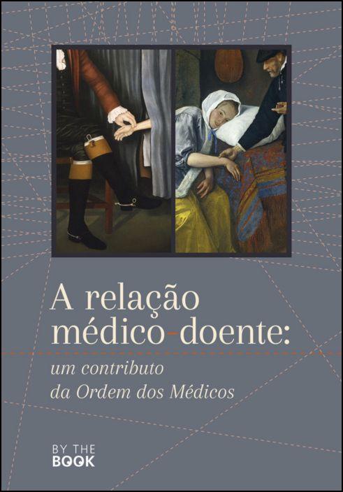A Relação Médico-Doente: Um Contributo da Ordem dos Médicos