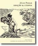 Edição & Utopia: Obra Gráfica de Júlio Pomar