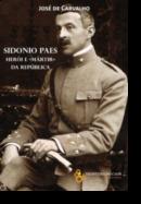 Sidónio Paes - Herói e Mártir da República