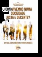 (Con)Vivemos Numa Sociedade Justa e Decente? - Críticas, Envolvimentos e Transformações