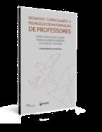 Desafios Curriculares e Pedagógicos na Formação de Professores