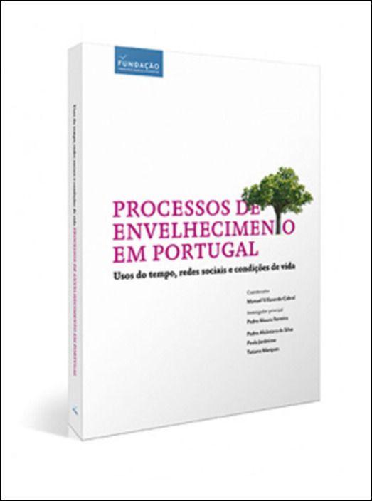 Processos de Envelhecimento em Portugal: usos do tempo, redes sociais e condições de vida