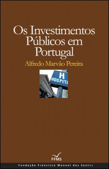 Os Investimentos Públicos em Portugal
