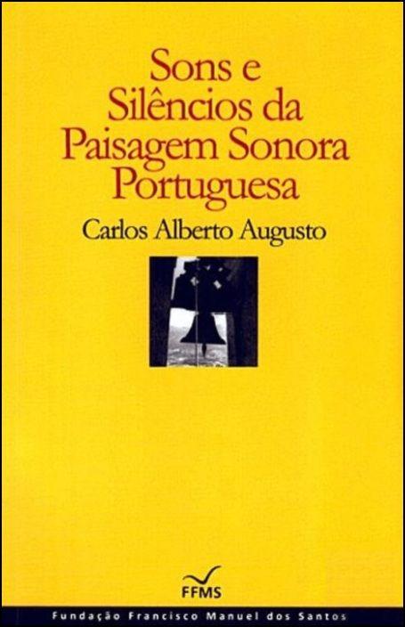Sons Silêncios Paisagem Sonora Portuguesa