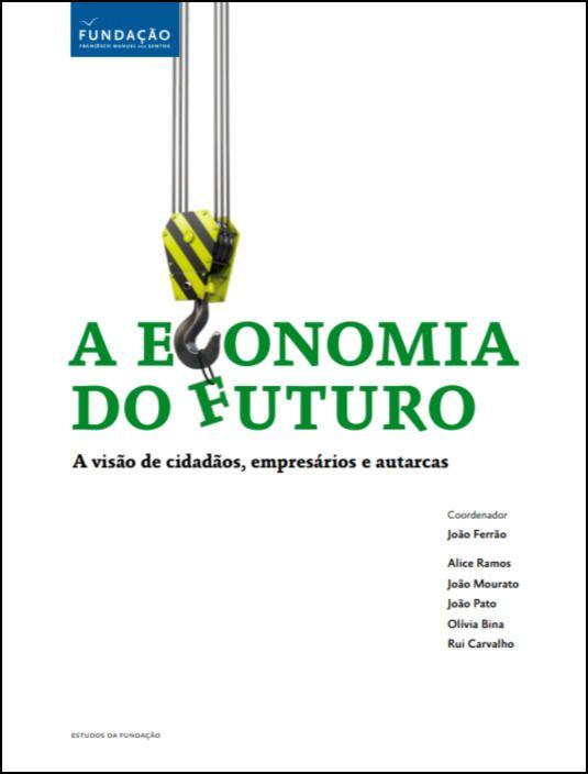 A Economia do Futuro: A Visão de Cidadãos, Empresários e Autarcas