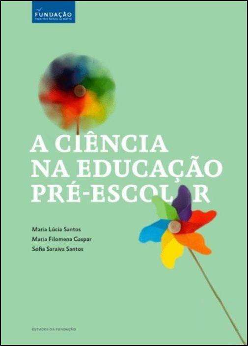 A Ciência na Educação Pré-escolar