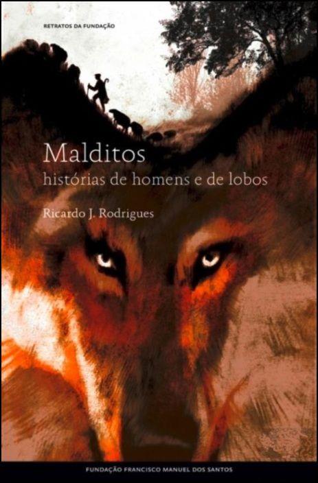 Malditos: Histórias de Homens e de Lobos