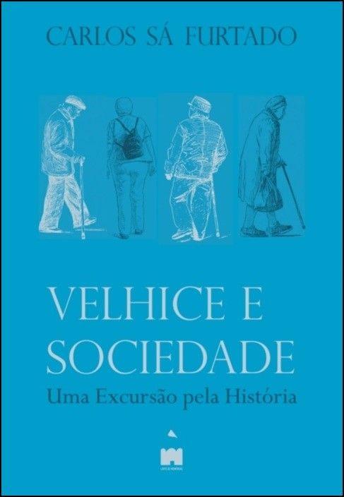 Velhice e Sociedade: uma excursão pela história