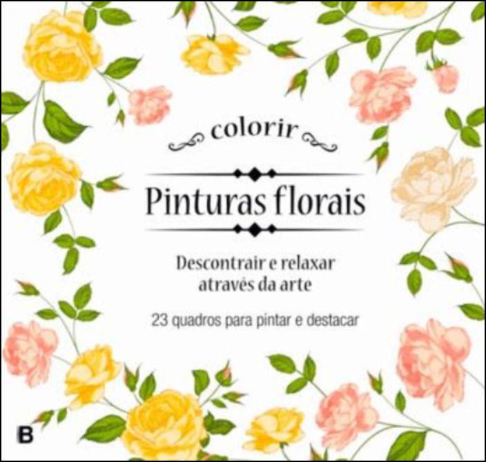 23 Quadros para Pintar e Destacar: Pinturas Florais