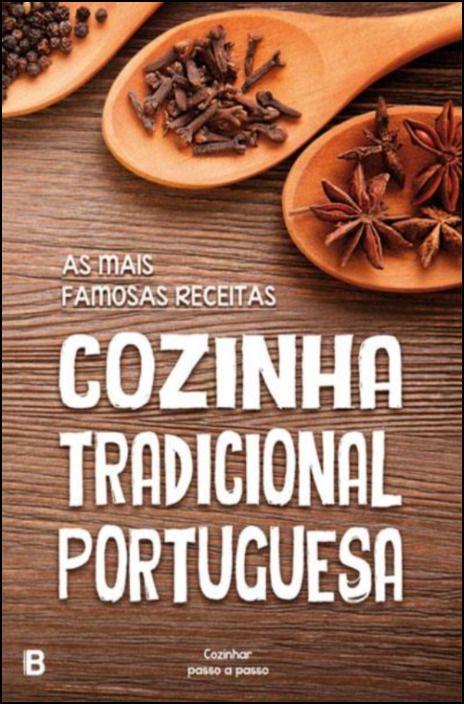 As Mais Famosas Receitas: Cozinha Tradicional Portuguesa