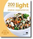 200 Receitas Light: Pratos Vegetarianos