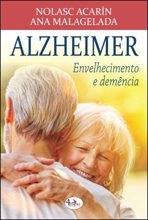 Alzheimer - Envelhecimento e Demência