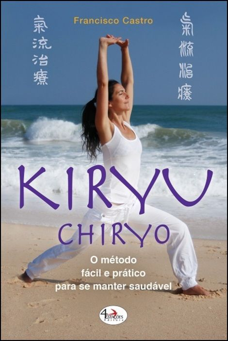 Kiryu Chiryo - O Método Fácil e Prático para se Manter Saudável